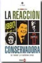 la reaccion conservadora: los neocons y el capitalismo salvaje-jose manuel roca-9788493656232