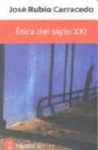 etica del siglo xxi-jose rubio-carracedo-9788493699932