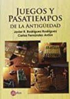 juegos y pasatiempos de la antigüedad-javier rodríguez rodríguez-9788494069932