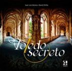 toledo secreto (2ª ed.)-juan luis alonso-david utrilla-9788494081132