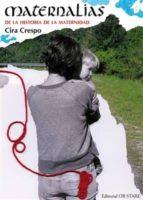 maternalias. de la historia de la maternidad cira crespo 9788494101632