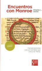encuentros con monroe: conversaciones con un hombre que vino a la tierra-kingsley l. dennis-9788494208232