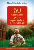 50 cuentos para aprender a meditar-manuel fernandez muñoz-9788494586132