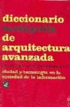 diccionario metapolis de arquitectura avanzada 9788495273932