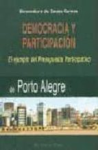 democracia y participacion: el ejemplo del presupuesto participat ivo de porto alegre (el viejo topo) boaventura de sousa santos 9788495776532