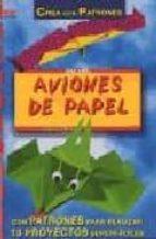 aviones de papel (crea con patrones)-daniela kobler-9788495873132
