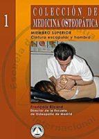coleccion de medicina osteopatica: miembro superior (t. 1): cintu ra escapular y hombro françois ricard 9788495896032