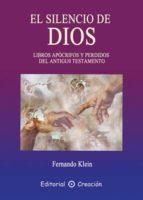 el silencio de dios: libros apócrifos y perdidos del antiguo testamento (ebook)-fernando klein-9788495919632