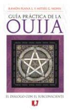 El libro de Guia practica de la ouija: el dialogo con el subconsciente autor JUAN RAMON PLANA PDF!