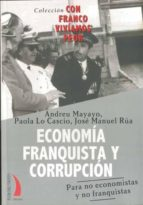 economia franquista y corrupcion: para no economistas y no franqu istas-andreu mayayo-9788496495432