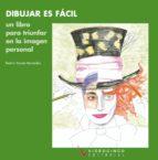 dibujar es facil: un libro para triunfar en la imagen personal-beatriz vicente-9788496699632