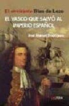 el vasco que salvo al imperio español-jose manuel rodriguez-9788496840232