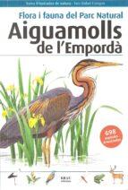 flora i fauna del parc natural aiguamolls de l emporda (2º ed) toni llovet 9788496905832
