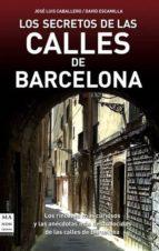 los secretos de las calles de barcelona jose luis caballero 9788496924932