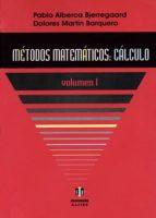 metodos matematicos: calculo (vol. i) pablo alberca bjerregaard dolores martin barquero 9788497000932