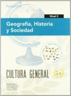 geografia, historia y sociedad. nivel ii. cultura general andrea pastor dionisio escobar 9788497328432