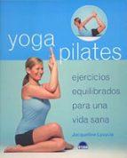 yoga pilates: ejercicios equilibrados para una vida sana jacqueline lysycia 9788497541732