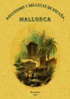 recuerdos y bellezas de mallorca (ed. facsimil)-f. j parcerisa-9788497611732