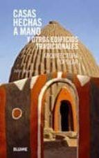(pe) casas hechas a mano y otros edificios tradicionales-john may-anthony reid-9788498015232