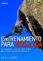 entrenamiento para escalada (2018): el manual definitivo para mejorar tu rendimiento eric j. horst 9788498294132