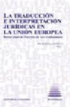 la traduccion e interpretacion juridicas en la union europea reto s para la europa de los ciudadanos (incluye cd r) emilio ortega arjonilla 9788498362732