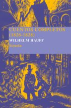cuentos completos (1826 1828) wilhelm hauff 9788498410532