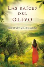 las raíces del olivo courtney miller santo 9788498729832