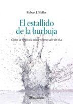 el estallido de la burbuja: como se llego a la crisis y como sali r de ella-robert j. shiller-9788498750232