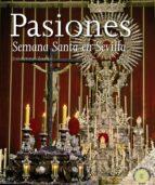 pasiones: la semana santa en sevilla jose antonio zamora moya 9788498771732