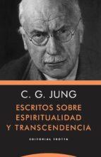 escritos sobre espiritualidad y transcendencia carl gustav jung 9788498797732