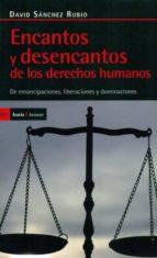 encantos y desencantos de los derechos humanos: de emancipaciones liberaciones y dominaciones-david sanchez rubio-9788498883732