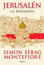 jerusalen: la biografia-simon sebag montefiore-9788498922332