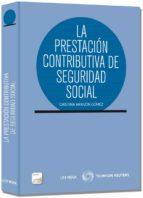 Prestacion contributiva de seguridad social por Cristina aragon gomez 978-8498986532 EPUB MOBI