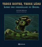 El libro de Trece noites, trece luas. libro das marabillas do nadal autor ANTONIO REIGOSA PDF!