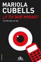 ¿y tú qué miras? (ebook) mariola cubells 9788499186832