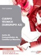 CUERPO TECNICO (SUBGRUPO A2) JUNTA DE COMUNIDADES DE CASTILLA-LA MANCHA. TEST COMUN