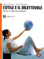 l utile e il dilettevole 1: esercizi e regole per comunicare-elettra ercolino-t. anna pellegrino-9788820133832