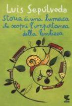 storia di una lumaca che scoprì l importanza della lentezza luis sepulveda 9788823505032