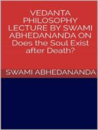 vedanta philosophy. lecture by swami abhedananda on does the soul exist after death? (ebook)-swami abhedananda-9788827521632