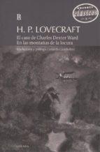 el caso de charles dexter ward; en las montañas de la locura h.p. lovecraft 9789500373432