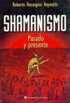shamanismo: pasado y presente roberto rosaspini reynolds 9789507540332