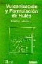 vulcanizacion y formulacion de hules l.f. ramos s. sanchez 9789681850432