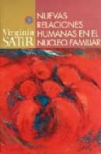 nuevas relaciones humanas en el nucleo familiar virginia satir 9789688603932