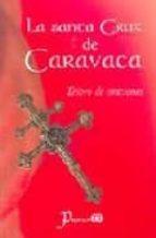 la santa cruz de caravaca: tesoro de oraciones-9789707320932