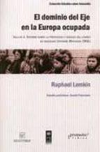 el dominio del eje en la europa ocupada. incluye el informe sobre la prevencion y sancion del crimen de genocidio (informe whitaker, onu) raphael lemkin 9789875742932