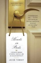 heads in beds: a reckless memoir of hotels, hustles, and so  called hospitality jacob tomsky 9780307948342
