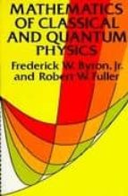 mathematics of classical and quantum physics frederick w. byron robert w. fuller 9780486671642