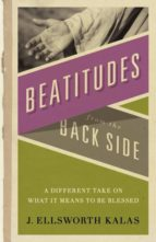 El libro de Beatitudes from the back side autor J. ELLSWORTH KALAS- DOC!