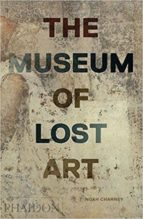 the museum of lost art-noah charney-9780714875842