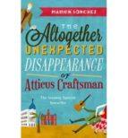 altogether unexpected disappearance of atticus cra mamen sanchez 9780857523242
